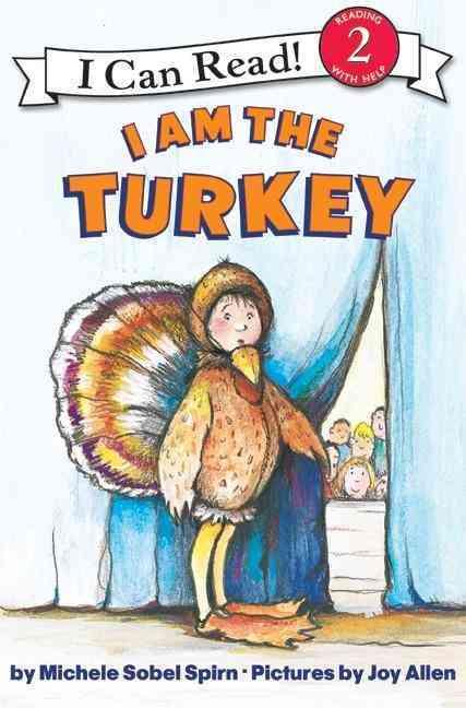 I Am the Turkey By Spirn, Michele Sobel/ Allen, Joy (ILT)